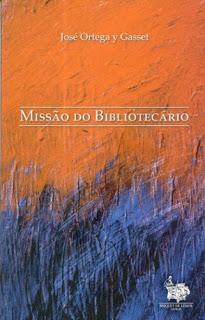 MISSÃO DO BIBLIOTECÁIRO ORTEGA Y GASSET