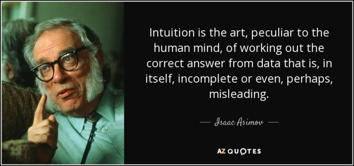 quote-intuition-is-the-art-peculiar-to-the-human-mind-of-working-out-the-correct-answer-from-isaac-asimov-48-61-59